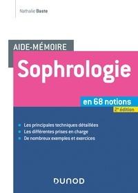 Nathalie Baste - Aide-mémoire - Sophrologie -2e éd. - en 68 notions.