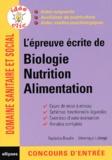 Nathalie Baudin et Véronique Laforge - L'épreuve écrite de biologie nutrition alimentation.