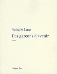 Nathalie Bauer - Des garçons d'avenir.