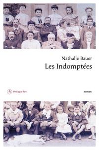 Nathalie Bauer - Les indomptées.