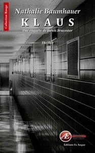 Nathalie Baumhauer - Klaus - Une enquête de Jarvis Brucester.