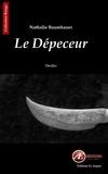 Nathalie Baumhauer - Le Dépeceur - Un enquête au suspense haletant.