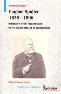 Deedr.fr Eugène Spuller (1835-1896) - Itinéraire d'un républicain entre Gambetta et le Ralliement Image