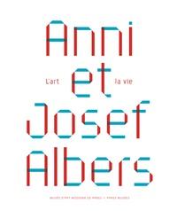 Nathalie Bec - Anni et Josef Albers - L'art et la vie.