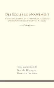 Nathalie Bélanger et Hermann Duchesne - Education  : Des Écoles en mouvement - Inclusion d'élèves en situation de handicap ou éprouvant des difficultés à l'école.
