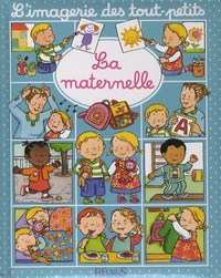 Nathalie Bélineau et Emilie Beaumont - La maternelle.