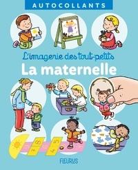 Nathalie Bélineau et Sylvie Michelet - La maternelle.