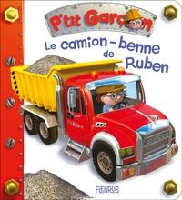 Nathalie Bélineau et Alexis Nesme - Le camion-benne de Ruben.