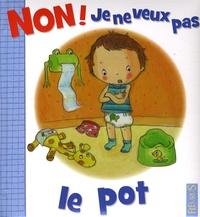 Nathalie Bélineau - Non ! Je ne veux pas le pot.