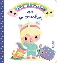 Nathalie Bélineau et Elen Lescoat - Petite Licorne Tome 1 : Petite licorne va se coucher.