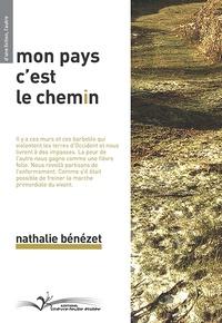 Nathalie Bénezet - Mon pays c'est le chemin.