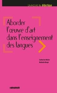 Nathalie Bergé et Catherine Muller - Aborder l'oeuvre d'art dans l'enseignement des langues.