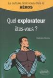 Nathalie Beriou - Quel explorateur êtes-vous ?.