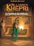 Nathalie Bernard - Alliance Khépri Tome 3 : Le fantôme du château.