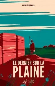 Manuels audio téléchargeables gratuitement Le dernier sur la plaine par Nathalie Bernard 9791035202729 PDF ePub iBook in French