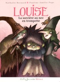 Nathalie Bernard et Pauline Amélie Pops - Louise - La sorcière au nez en trompette.