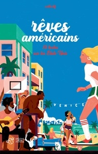 Nathalie Bernard et Raphaële Botte - Rêves américains - 13 textes sur les Etats-Unis.