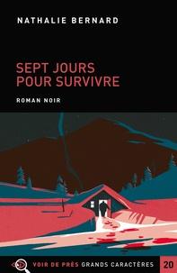 Nathalie Bernard - Sept jours pour survivre.