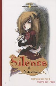 Nathalie Bernard - Silence et l'enfant loup.