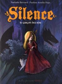 Nathalie Bernard et Pauline Amélie Pops - Silence Tome 1 : Le garçon des bois.