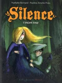 Nathalie Bernard et Pauline Amélie Pops - Silence Tome 2 : L'enfant loup.
