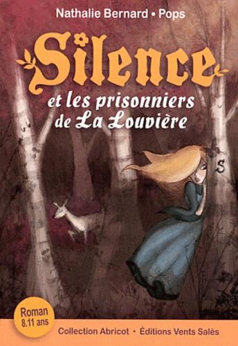 Nathalie Bernard - Silence Tome 3 : Silence et les prisonniers de La Louvière.