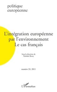 Nathalie Berny - Politique européenne N° 33, 2011 : L'intégration européenne par l'environnement : le cas français.