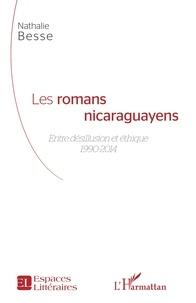 Nathalie Besse - Les romans nicaraguayens - Entre désillusion et éthique (1990-2014).