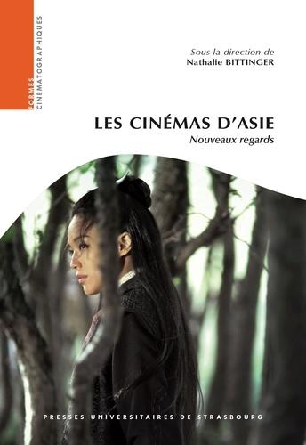 Les cinémas d'Asie. Nouveaux regards