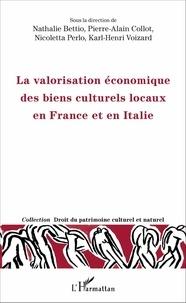 Nathalie Bettio et Pierre-Alain Collot - La valorisation économique des biens culturels locaux en France et en Italie.