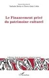 Nathalie Bettio et Pierre-Alain Collot - Le Financement privé du patrimoine culturel.