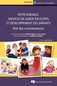 Nathalie Bigras et Lise Lemay - Petite enfance, services de garde éducatifs et développement des enfants - Etat des connaissances.