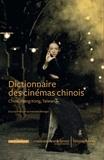 Nathalie Bittinger - Dictionnaire des cinémas chinois - Chine, Hong Kong, Taiwan.