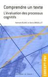Nathalie Blanc et Denis Brouillet - Comprendre un texte - L'évaluation des processus cognitifs.