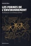 Nathalie Blanc - Les formes de l'environnement - Manifeste pour une esthétique politique.