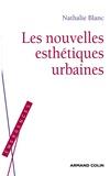 Nathalie Blanc - Les nouvelles esthétiques urbaines.