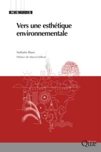 Nathalie Blanc - Vers une esthétique environnementale.