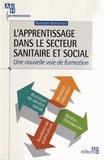 Nathalie Blanchard - L'apprentissage dans le secteur sanitaire et social - Une nouvelle voie de formation.