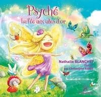 Nathalie Blanchet et Christophe Ribbe - Psyché : La Fée aux ailes d'or.
