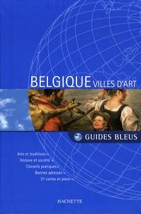 Nathalie Bloch-Pujo et Katherine Vanderhaeghe - Villes d'art de Belgique.