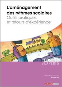 Nathalie Blot - L'aménagement des rythmes scolaires - Outils pratiques et retours d'expérience.