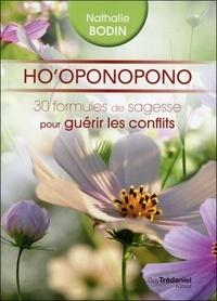 Nathalie Bodin - Ho'oponopono - 30 formules de sagesse pour guérir les conflits.