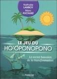 Nathalie Bodin Lamboy et Marc Kucharz - Le jeu du Ho'oponopono - Le secret hawaïen de la transformation. Avec 49 cartes Ho'oponopono et 40 cartes cadeaux à offrir.