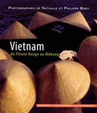 Nathalie Body et Philippe Body - Vietnam - Du Fleuve Rouge au Mékong.