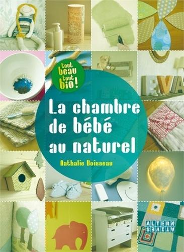 Nathalie Boisseau - La chambre de bébé au naturel - Idées créatives et conseils déco.