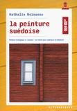 """Nathalie Boisseau - La peinture suédoise - Peinture écologique à """"cuisiner"""" soi-même pour extérieurs et intérieurs."""