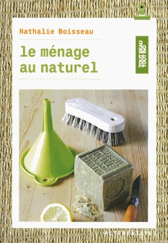 Nathalie Boisseau - Le ménage au naturel.