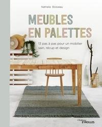 Nathalie Boisseau - Meubles en palettes - 13 pas à pas pour un mobilier sain, récup et design.