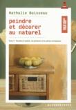 Nathalie Boisseau - Peindre et décorer au naturel - Tome 2, Recettes d'enduits, de peintures et de peintures écologiques.