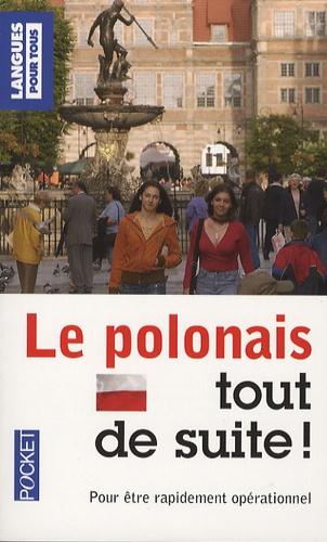Nathalie Bolgert et Joanna Grzybowska - Le polonais, tout de suite !.